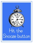 Hit The Snooze Button