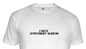 I Hate Investment Banking