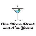 One More Drink and I'm Yours
