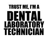 Trust Me, I'm A Dental Laboratory Technician