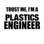 Trust Me, I'm A Plastics Engineer