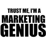 Trust Me, I'm A Marketing Genius