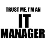 Trust Me, I'm An IT Manager