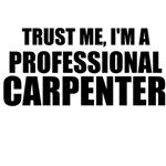 Trust Me, I'm A Professional Carpenter