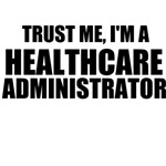 Trust Me, I'm A Healthcare Administrator