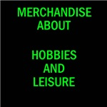Hobbies, leisure and diversions