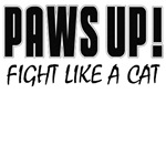 Paws Up Fight Like A Cat