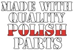 Made With Quality Polish Parts
