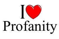 I Love Profanity