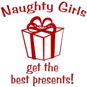Naughty Girls Get The Best Presents
