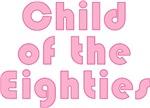 Child of the Eighties