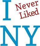 I Never Liked New York