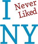 I Never Liked New York