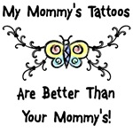 My Mommy's Tattoos are Better than your Mommy;'s