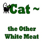 Cat ~ the Other White Meat