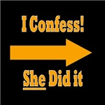 I Confess - She Did It