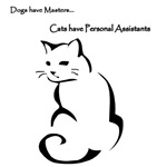 Dogs have Masters... Cats have Personal Assistants