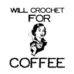Will Crochet for Coffee