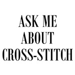 Ask Me About Cross-Stitch