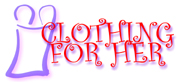 CLOTHING FOR HER