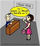 PAWN MY MOJO hilarious sarcastic funny cartoon