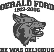 Gerald Ford - Eaten by wolves.