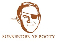 Surrender Ye Booty