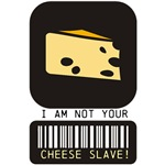 Not Your Cheese Slave