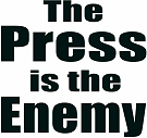 The Press is the Enemy