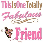 Totally Fabulous Friend