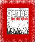 Genius Has Side Effects