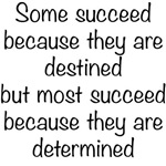 Some Succeed Because