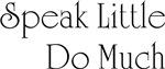 Speak Little