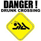 Danger! Drunk Crossing