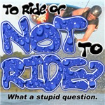 Not Ride?