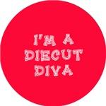 I'm a Diecut Diva