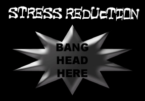HUMOR/BANG HEAD HERE