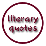 Literary quotes - from authors and writers