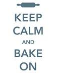 Keep Calm & Bake On