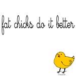 Fat chicks do it better