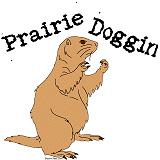 Prairie Doggin T-Shirts