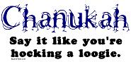 Chanukah, Say It Like You're Hocking A Loogie