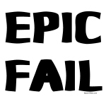 Epic Fail T-Shirts