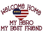 Welcome Home my Hero my Best Friend