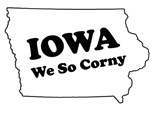 Iowa, We so corny