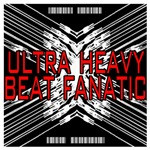 Ultra Heavy Beat Fanatic