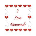 I Love Diamonds