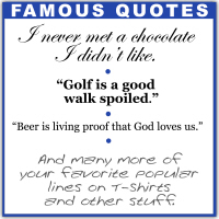 Famous Quote T-Shirts, Mugs, Stickers & Gear