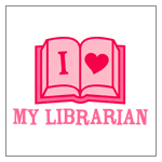 I (Heart) My Librarian