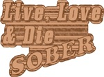 Live, Love & Die Sober